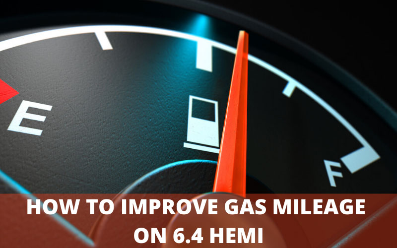 How to Improve Gas Mileage on 6.4 Hemi
