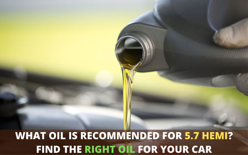 What Oil Is Recommended for 5.7 Hemi