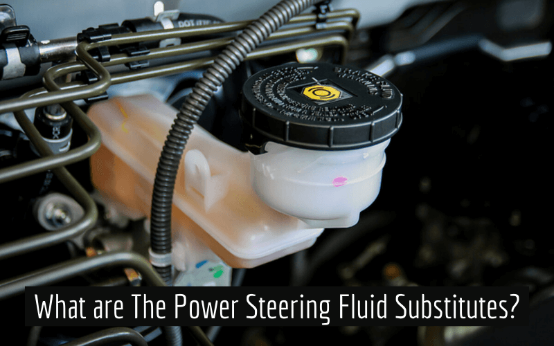 What are The Power Steering Fluid Substitutes