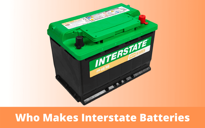 Who Makes Interstate Batteries